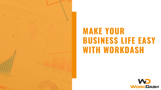 How WorkDash Can Help Make Your Business Life Easy!