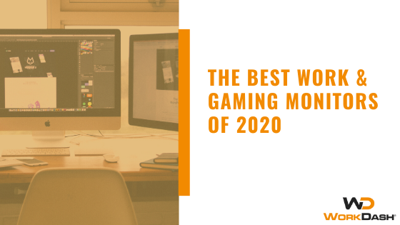 The Best Work & Gaming Monitors of 2020