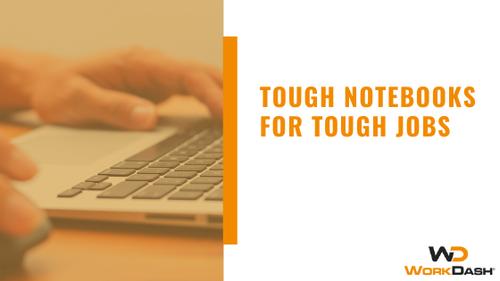 Tough Notebooks For Tough Jobs