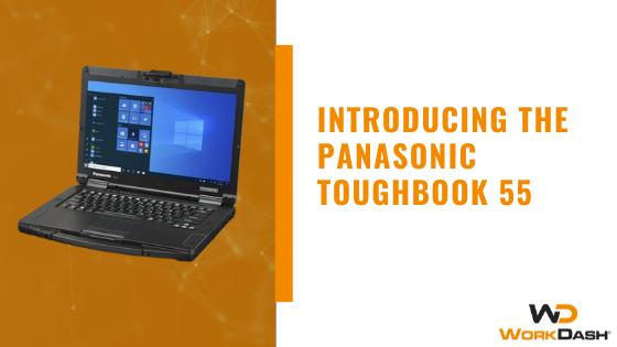 Introducing the Panasonic Toughbook 55